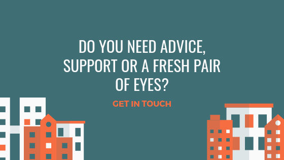 Do you need advice, support or a fresh pair of eyes_